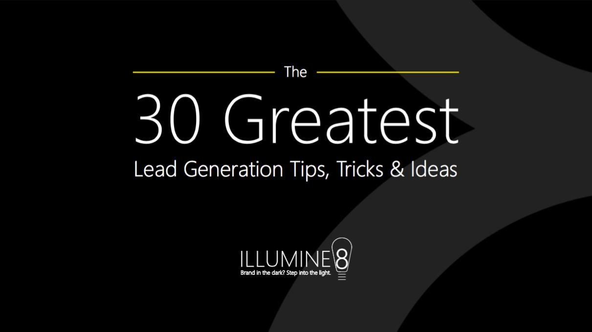 30 Lead Generation Tips Free Ebook Illumine8 Marketing & PR